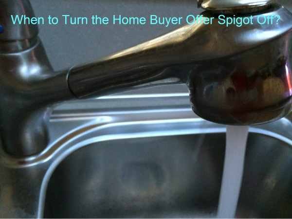 When to Turn the Home Buyer Offer Faucet Off?